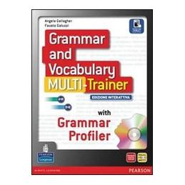 GRAMMAR AND VOCABULARY MULTITRAINER ED.INTERATTIVA  Vol. U