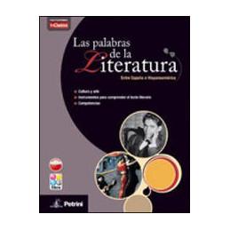 PALABRAS DE LA LITERATURA (LAS) VOLUME + LIBRO DIGITAL + IN CLASSE ENTRE ESPANA E HISPANOAMERICA Vol