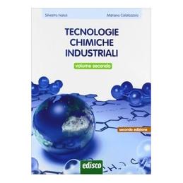 TECNOLOGIE CHIMICHE IND.  2 VOL. 2, SECONDA EDIZIONE, VERSIONE MISTA VOL. 2