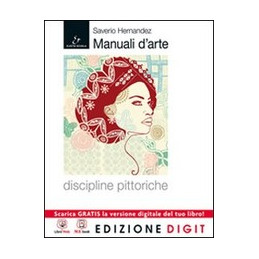 MANUALE D`ARTE. DISCIPLINE PITTORICHE VOLUME + ATLANTE + ME BOOK + CONTENUTI DIGITALI Vol. U