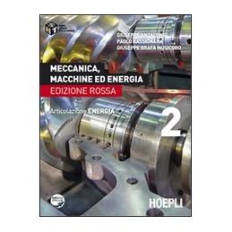 MECCANICA, MACCHINE ED ENERGIA   EDIZIONE ROSSA ARTICOLAZIONE ENERGIA Vol. 2
