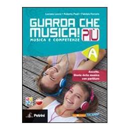 GUARDA CHE MUSICA! PIY VOLUME A + LIBRO DIGITALE A VOL. U