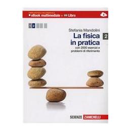 FISICA IN PRATICA (LA) 2. LIBRO DIGITALE MULTIMEDIALE (EBOOK MULTIM. + LIBRO) TERMODINAMICA, ONDE, E