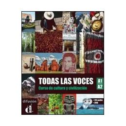 TODAS LAS VOCES. A1 A2. CON CD AUDIO E DVD. PER LE SCUOLE SUPERIORI