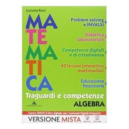 TRAGUARDI E COMPETENZE ARITMETICA 3 + GEOMETRIA 3 + ME BOOK + RISORSE DIGITALI VOL. 3