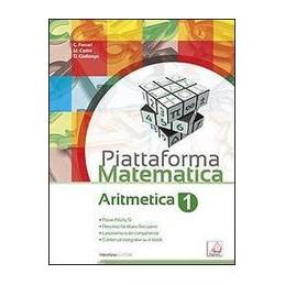 PIATTAFORMA MATEMATICA VOL. 1 - ARITMETICA + GEOMETRIA