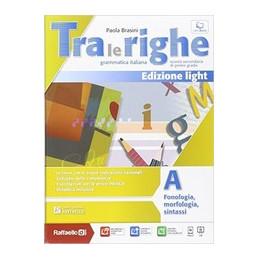 TRA LE RIGHE LIGHT A+B+ESERCIZIARIO + M.I.O. BOOK  VOL. U