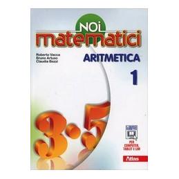NOI MATEMATICI ARITMETICA 1 VOL. 1
