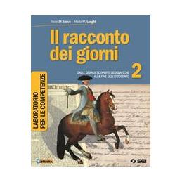 RACCONTO DEI GIORNI (IL)   LABORATORIO DELLE COMPETENZE 2  Vol. 2