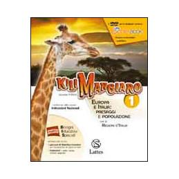 KILIMANGIARO VOL. 1 CON DVD E ATLANTE 1+MI PREP.PER INTERR.+QUADERNO INVALSI EUROPA E ITALIA: PAESAG
