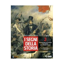 SEGNI DELLA STORIA (I)  2 DALLA RIFORMA PROTESTANTE ALL`EUROPA DELLE GRANDI POTENZE VOL. 2