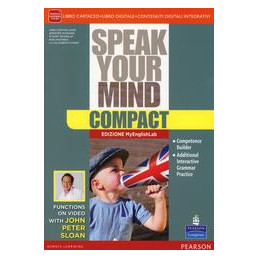 SPEAK YOUR MIND COMPACT   EDIZIONE MYLAB LIBRO CARTACEO + MYLAB + ITE + DIDASTORE VOL. U