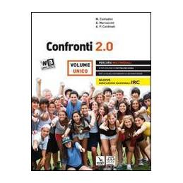 CONFRONTI 2.0 UNICO + DVD LIBRO DIGITALE PERCORSI MULTIMEDIALI E RIFLESSIONI DI CULTURA RELIGIOSA Vo