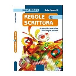 REGOLE E SCRITTURA, N.E. GRAMMATICA OPERATIVA DELLA LINGUA ITALIANA Vol. U
