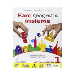 FARE GEOGRAFIA INSIEME 1  Vol. 1