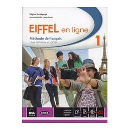 EIFFEL EN LIGNE. VOLUME 1   LIVRE DE L`ELEVE + CAHIER D`EXERCISES + EBOOK  VOL. 1