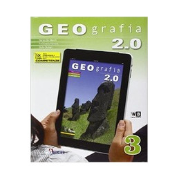 GEOGRAFIA 2.0 VOL. 3   LIBRO MISTO  Vol. 3