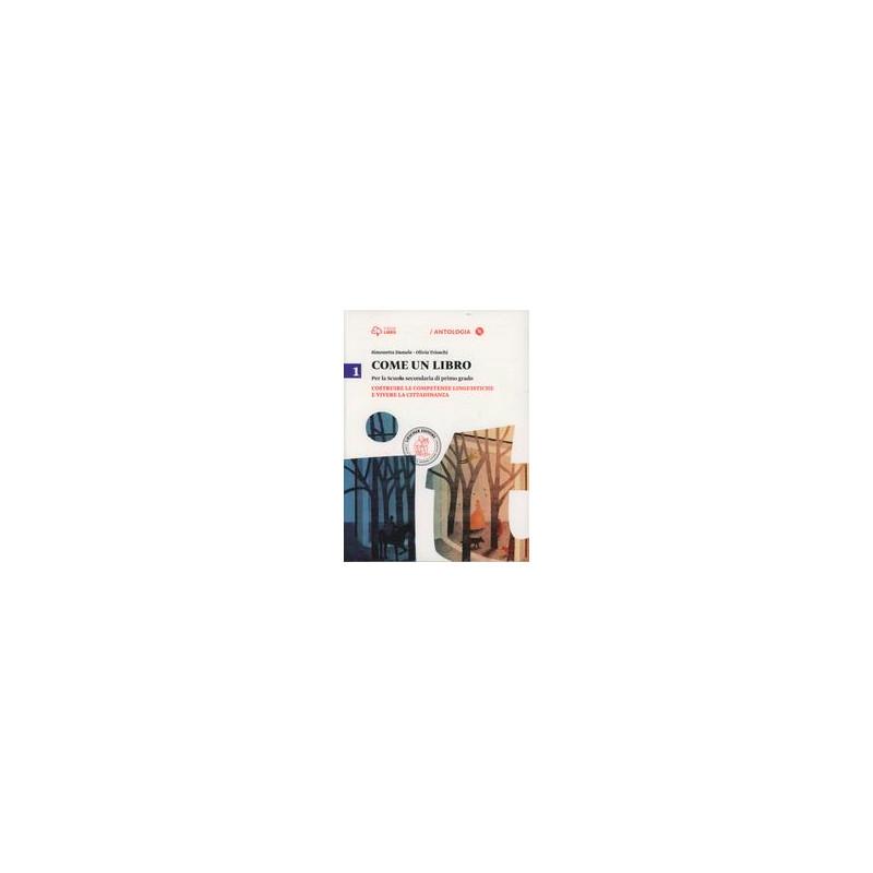 COME UN LIBRO 1 1 COSTRUIRE LE COMPETENZE LINGUISTICHE E VIVERE LA CITTADINANZA + IL MITO E Vol. U