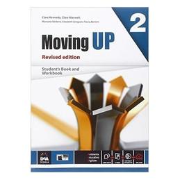 MOVING UP REVISED EDITION   VOLUME 2 + EBOOK CON DIGITAL READER STUDENT`S BOOK/WORKBOOK 2 Vol. 2