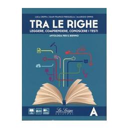 TRA LE RIGHE VOLUME A + LIBRO DIGITALE VOL. 1