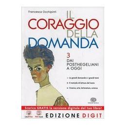 CORAGGIO DELLA DOMANDA (IL) VOLUME 3 DAI POSTHEGALIANI AD OGGI + ME BOOK + CONTENUTI DIGIT VOL. 3