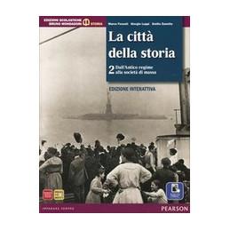 CITTA` DELLA STORIA 2   EDIZIONE INTERATTIVA LIBRO CARTACEO + ATLANTE GLI SPAZI DELLA STORIA 2 + ITE