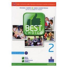 BEST CHOICE 2   EDIZIONE MYLAB LIBRO CARTACEO + MYLAB + ITE + DIDASTORE VOL. 2