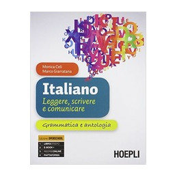 ITALIANO. LEGGERE, SCRIVERE E COMUNICARE + LETTURE IN TAVOLA ANTOLOGIA TEMATICA E PERCORSI INTERDISC