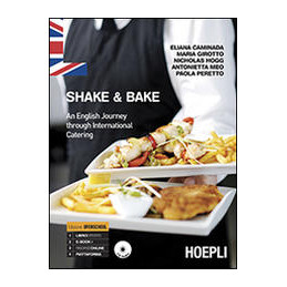 SHAKE & BAKE AN ENGLISH JOURNEY THROUGH INTERNATIONAL CATERING Vol. U