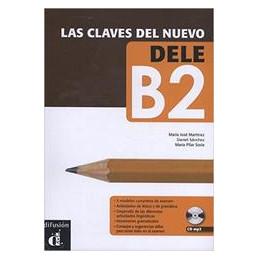 LAS CLAVES DEL NUEVO DELE B12 LIBRO DEL ALUMNO +CD AUDIO VOL. U