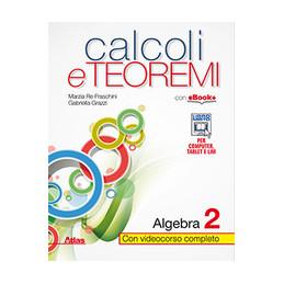 CALCOLI E TEOREMI 2  VOL. 2