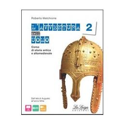 AVVENTURA DELL`UOMO 2 (L`) CORSO DI STORIA ANTICA E ALTOMEDIEVALE Vol. 2