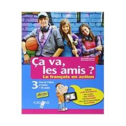 CA VA LES AMIS? 3 LIVRE DE L`ELEVE ET CAHIER 3+CD3 VOL. 3