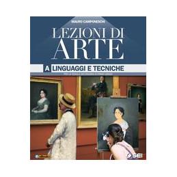 LEZIONI DI ARTE VOL. A LINGUAGGI E TECNICHE VOL. U