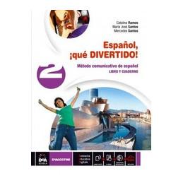 ESPANOL °QUE DIVERTIDO! VOLUME 2 + EBOOK LIBRO DEL ALUMNO Y CUADERNO 2 VOL. 2