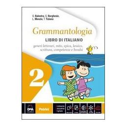 GRAMMANTOLOGIA   LIBRO DI ITALIANO 2 + EBOOK  VOL. 2