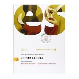 Â¡ PISTA LIBRE ! 3 LIBRO DEL ALUMNO + CUADERNO DE EJERCICIOS + CD ROM