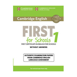 CAMBRIDGE ENGLISH FIRST FOR SCHOOLS FOR UPDATED EXAM 1: STUDENT`S BOOK WITHOUT A