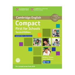 COMPACT FIRST FOR SCHOOLS   2ND EDITION STUDENT`S BOOK WITHOUT ANSWERS WITH CD R
