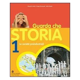 GUARDA CHE STORIA 2 DALL`ETA` DELLE RIVOLUZIONI ALLA GRANDE GUERRA Vol. 2