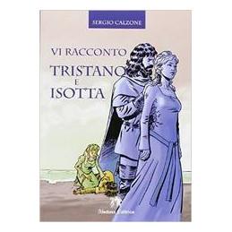 VI RACCONTO TRISTANO E ISOTTA  Vol. U