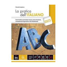 PRATICA DELL`ITALIANO VOLUME + EBOOK CON DIZIONARIO DIGITALE (LA) EDIZIONE GIALLA Vol. U