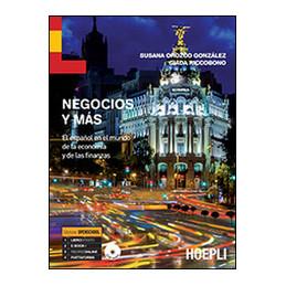 NEGOCIOS Y MAS EL ESPANOL EN EL MUNDO DE LA ECONOMIA Y DE LAS FINANZAS Vol. U