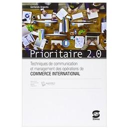 PRIORITAIRE 2.0 TECHNIQUES DE COMMUNICATION ET MANAGEMENT DES OPERATIONS DE COMMERCE INTERNA Vol. U