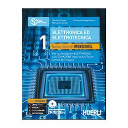 ELETTRONICA ED ELETTROTECNICA. 1 NUOVA EDIZIONE OPENSCHOOL PER LE ARTICOLAZIONI ELETTRONICA E AUTOM
