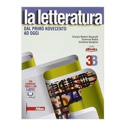 LETTERATURA (LA) 3B DAL PRIMO NOVECENTO AD OGGI VOL. 3