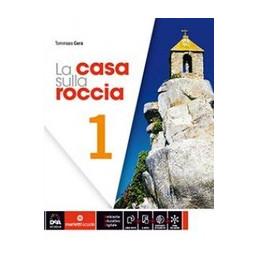 CASA SULLA ROCCIA (LA)   VOLUME 1 + EBOOK + QUADERNO DELLE COMPETENZE  Vol. 1