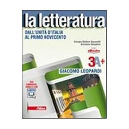 LETTERATURA (LA) 3A + LEOPARDI DALL`UNITA` D`ITALIA AL PRIMO NOVECENTO VOL. 3