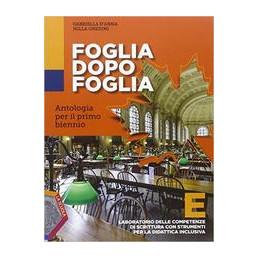 FOGLIA DOPO FOGLIA E . LABORATORIO DELLA COMPETENZE DI SCRITTURA CON STRUMENTI PER LA DIDATTICA VOL.