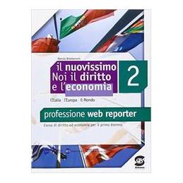 NUOVISSIMO NOI (IL)   2 PROFESSIONE WEB REPORTER Vol. 2